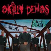 Okilly Dokilly: Okilly Demos