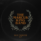 The Marcus King Band: Due North EP