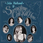 Jolie Holland: Springtime Can Kill You
