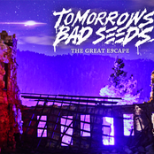 Tomorrows Bad Seeds: The Great Escape