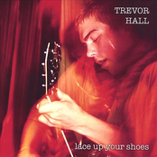 Trevor Hall: Lace Up Your Shoes