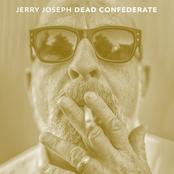 Jerry Joseph: Dead Confederate