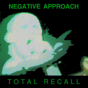 Negative Approach: Total Recall