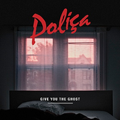 Polica: Give You The Ghost