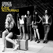 Grace Potter and The Nocturnals: Grace Potter & The Nocturnals
