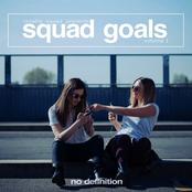 Squad Goals, Vol. 1