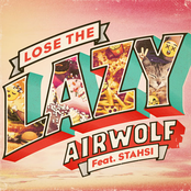 Airwolf: Lose The Lazy featuring Stahsi