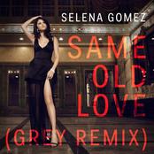 Same Old Love (Grey Remix)