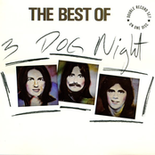 Three Dog Night: The Best Of 3 Dog Night