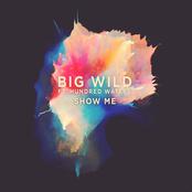 Big Wild: Show Me