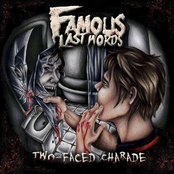 Famous Last Words: Two-Faced Charade