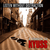 Listen Without Distraction - A Tribute to Kyuss