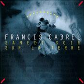 Francis Cabrel: Samedi Soir Sur La Terre