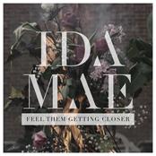 Ida Mae: Feel Them Getting Closer