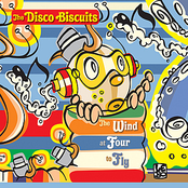 The Disco Biscuits: The Wind At Four To Fly