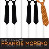Frankie Moreno: Hangin' On A Maybe
