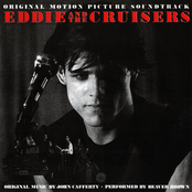 John Cafferty and The Beaver Brown Band: Eddie And The Cruisers