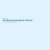 Ok Go: Of the Blue Colour of the Sky (Extra Nice Edition)