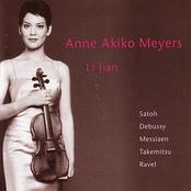 Anne Akiko Meyers: Satoh - Debussy - Messiaen - Takemitsu - Ravel