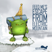 Feed Me: Feed Me's Escape From Electric Mountain