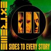 Extreme: III Sides To Every Story