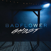 Badflower: Ghost