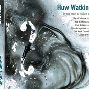 Alina Ibragimova: Huw Watkins: In My Craft or Sullen Art