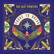 The East Pointers: Yours To Break