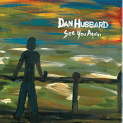 Dan Hubbard: See You Again