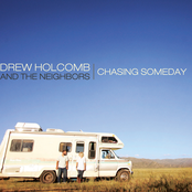 Drew Holcomb And The Neighbors: Chasing Someday