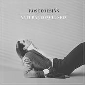 Rose Cousins: Natural Conclusion