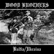 Wood Brothers (Baltia/Ukraina)