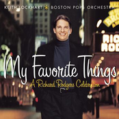 Keith Lockhart: My Favorite Things: A Richard Rodgers Celebration