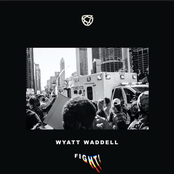 Wyatt Waddell: Fight!