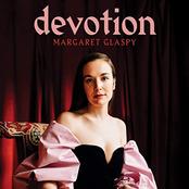 Margaret Glaspy: Devotion