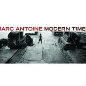 Marc Antoine: Modern Times