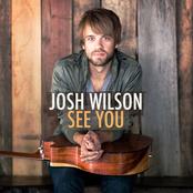 Josh Wilson: See You