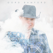 Gord Bamford: Neon Smoke