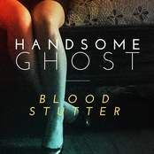 Handsome Ghost: Blood Stutter EP