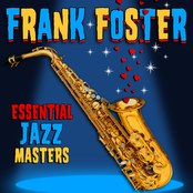 Frank Foster: Essential Jazz Masters