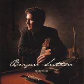 Bryan Sutton: Ready To Go