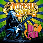 Anthony Gomes: Up 2 Zero