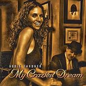 Abbie Gardner: My Craziest Dream
