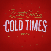 Brent Cowles: Cold Times