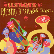 The Rebirth Brass Band: Ultimate Rebirth Brass Band
