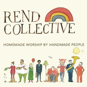 Rend Collective: Homemade Worship By Handmade People