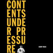 Harry Mack: Contents Under Pressure