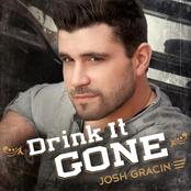 Josh Gracin: Drink It Gone