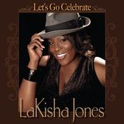 LaKisha Jones: Let's Go Celebrate