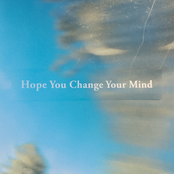 Hope You Change Your Mind
